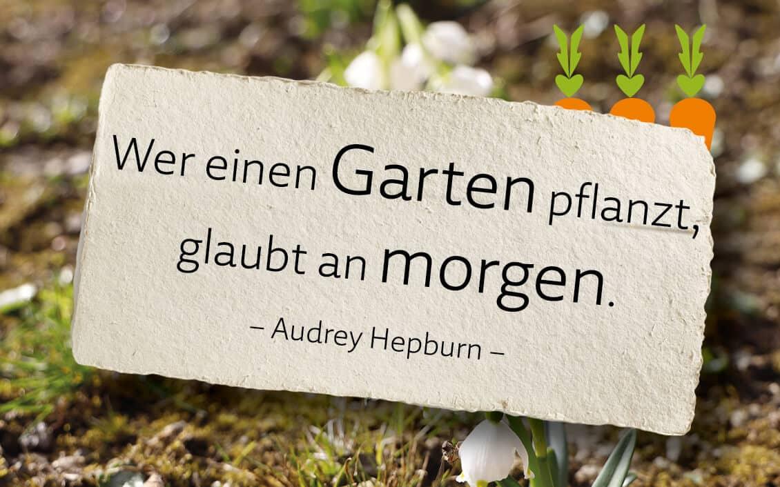 Wer einen Garten pflanzt, glaubt an morgen.